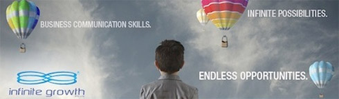 Infinite Growth - Business Communication Skills. Infinite Possibilities. Endless Opportunities.